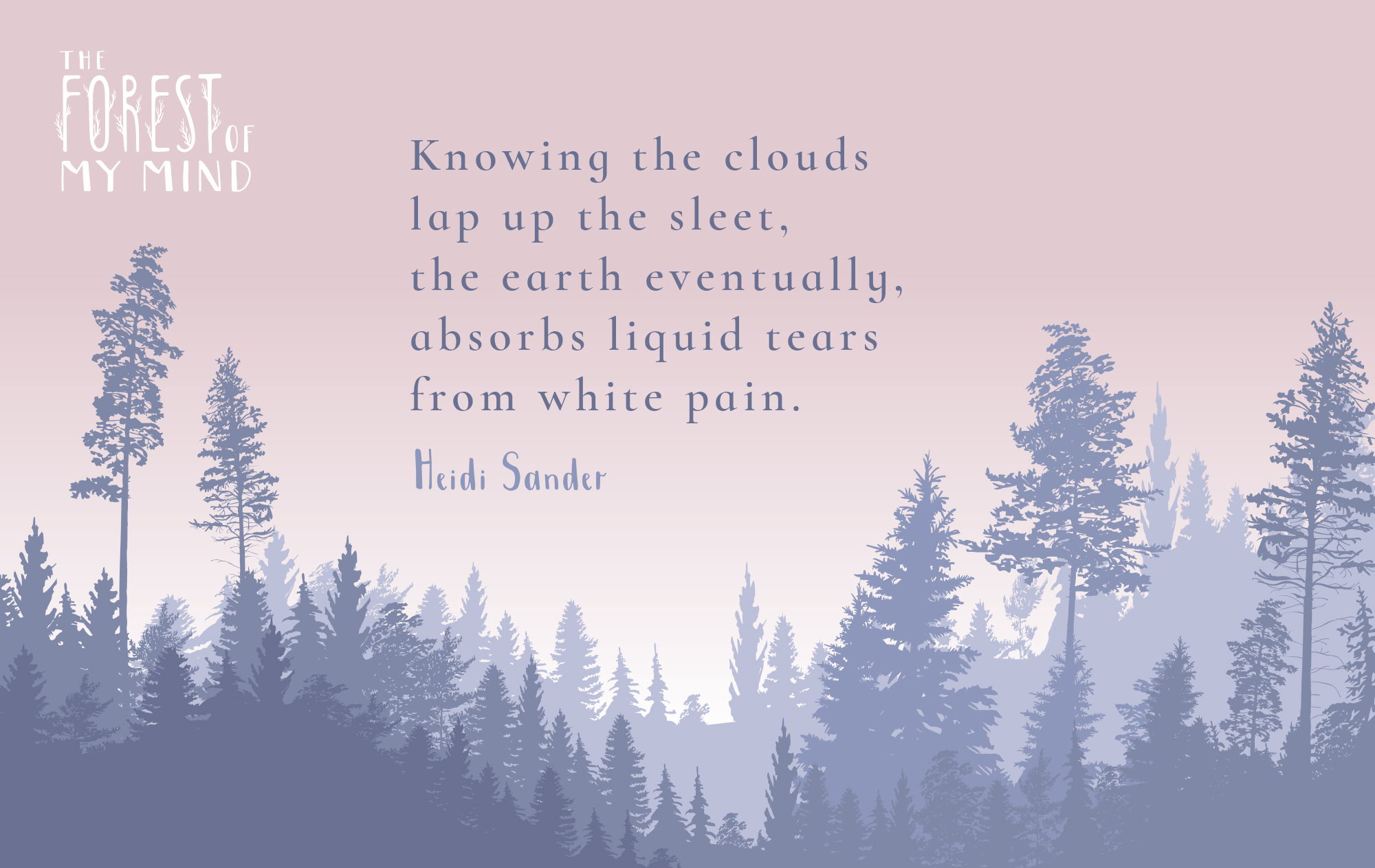 The Forest Of My Mind Poem Excerpt from Snow and Sky by Heidi Sander