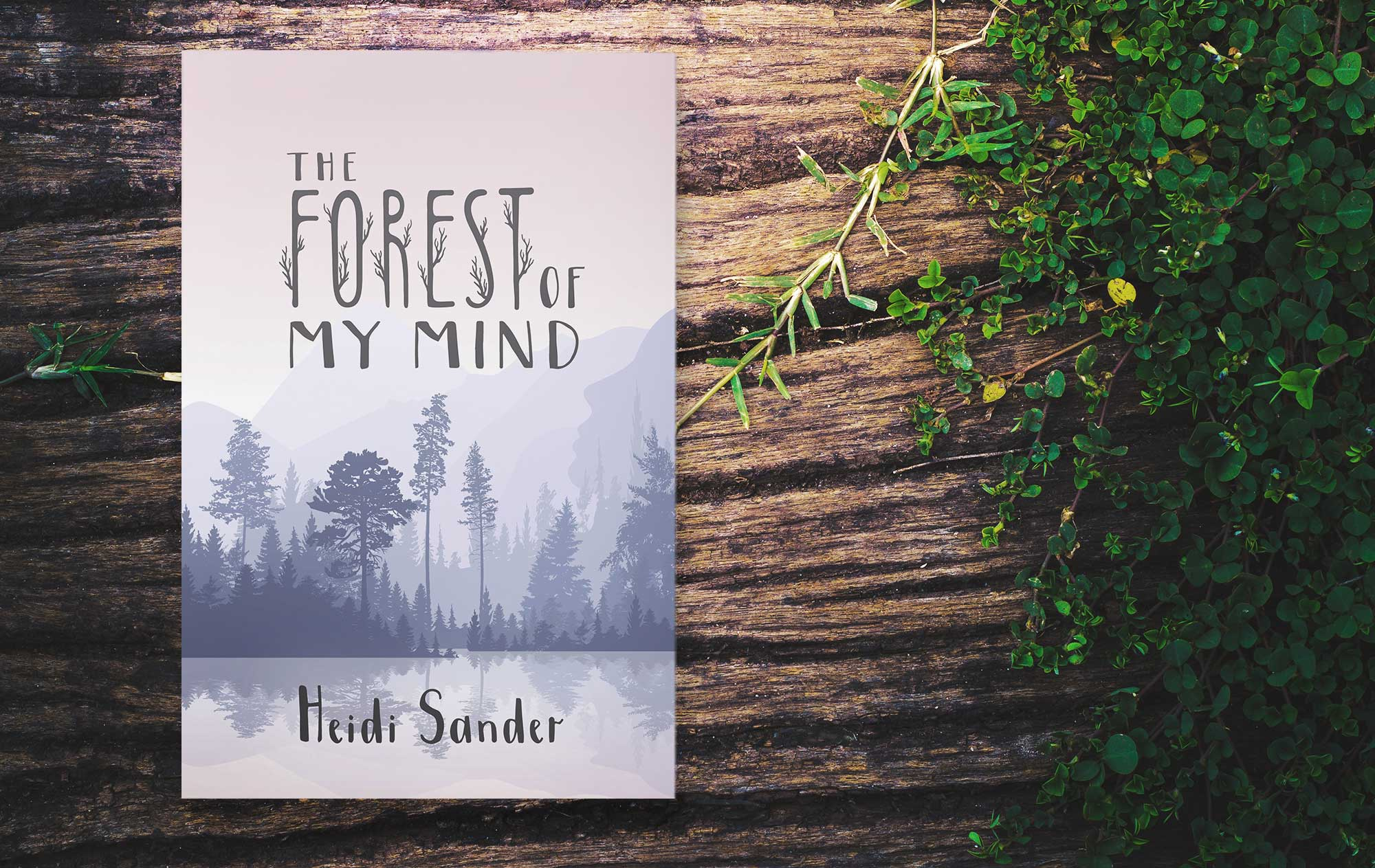 The Forest Of My Mind by Heidi Sander